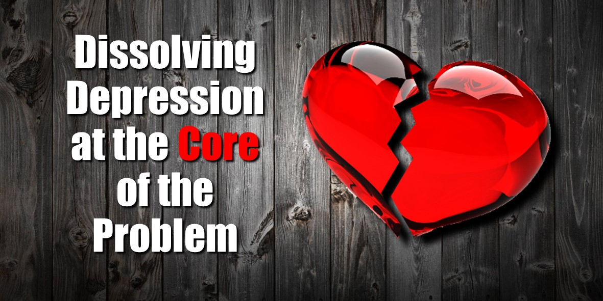 Depression Gone – Dissolve it at the Core